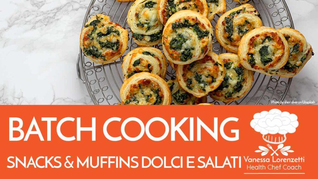 batch cooking snacks muffins dolci e salati